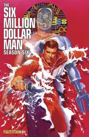 Alex-Ross-six-million-dollar-man-season-6-cover