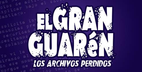 gran_guaren_archivos_perdidos