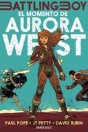 Battling Boy The Rise of Aurora West