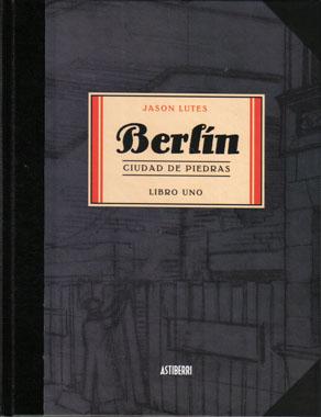 Berlin Libro Uno,  Ciudad de Piedras,Jason Lutes,astiberri  tienda de comics en México distrito federal, venta de comics en México df
