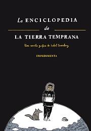 La enciclopedia de la tierra temprana_Isabel-Greenberg_Impedimenta_portada