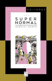 Supernormal_Feroces_Editores_Garvo