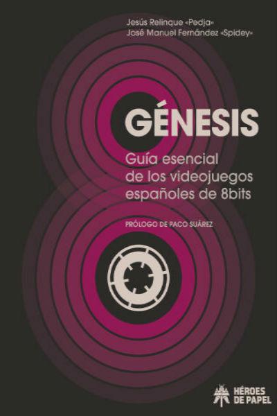 Portada de Génesis: Guía esencial de los videojuegos españoles de 8 bits