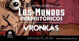 Los_Mundos_Prehistoricos_Vronkas_Mitomante