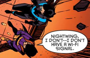 Lo siento Nightwing ¡me he quedado sin wi-fi!