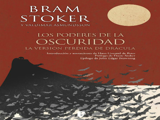 Edición nacional  España   Ediciones B. Los poderes de la oscuridad. Autor    Bram Stoker y Valdimar Asmundsson Formato   Tapa dura. Precio   21€ ac432b79c6005