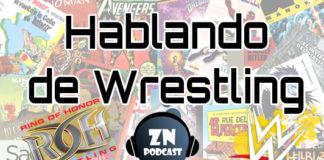 ZNPodcast #76 - Hablando de Wrestling