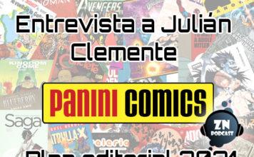 ZNPodcast #106 - Plan Editorial Panini Comics 2021 con Entrevista a Julián Clemente
