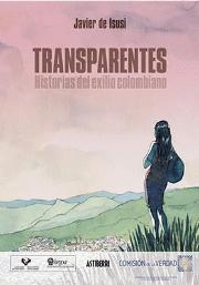 Portada Transparentes. Historias del exilio colombiano, de Javier de Isusi